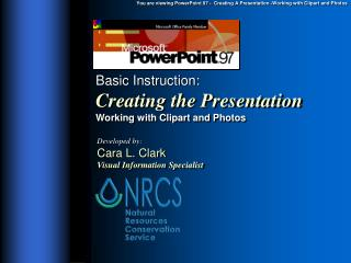 Basic Instruction: Creating the Presentation Working with Clipart and Photos