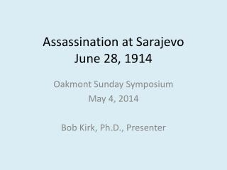 Assassination at Sarajevo June 28, 1914