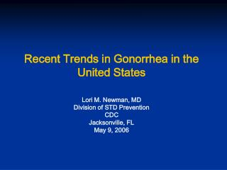 Recent Trends in Gonorrhea in the United States