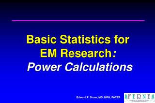 Basic Statistics for  EM Research :  Power Calculations
