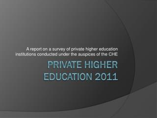 PRIVATE HIGHER EDUCATION 2011