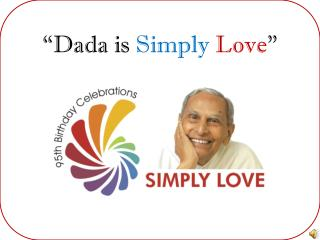 """Dada is  Simply Love """