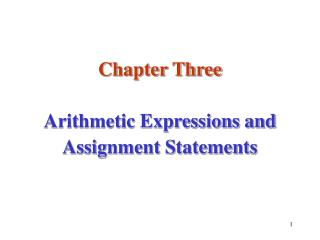 Chapter Three Arithmetic Expressions and Assignment Statements