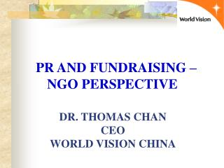 DR. THOMAS CHAN CEO WORLD VISION CHINA