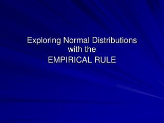Exploring Normal Distributions with the  EMPIRICAL RULE