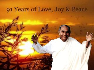91 Years of Love, Joy & Peace