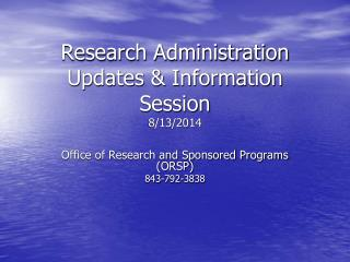 Research Administration Updates & Information Session 8/13/2014