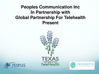 Peoples Communication  Inc In Partnership with Global Partnership For Telehealth Present