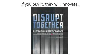 If you buy it, they will Innovate.