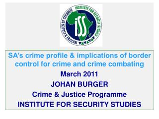 SA's crime profile & implications of border control for crime and crime combating March 2011