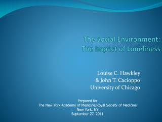 The Social Environment:  The Impact of Loneliness