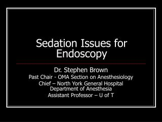 Sedation Issues for Endoscopy