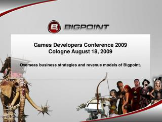 Games Developers Conference 2009 Cologne August 18, 2009
