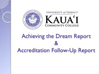 Achieving the Dream Report  &  Accreditation Follow-Up Report