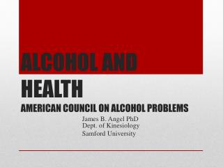 ALCOHOL AND HEALTH AMERICAN COUNCIL ON ALCOHOL PROBLEMS