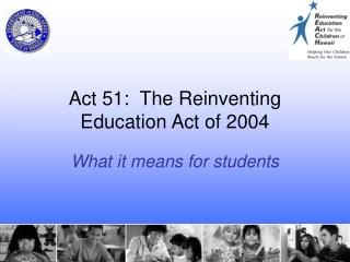 Act 51:  The Reinventing Education Act of 2004