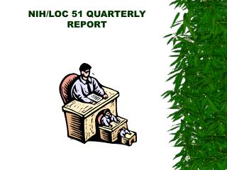 NIH/LOC 51 QUARTERLY REPORT