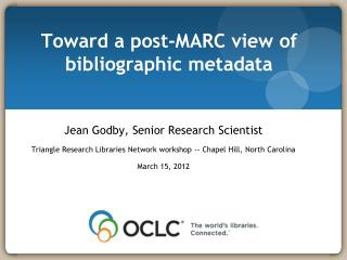 Toward a post-MARC view of bibliographic metadata