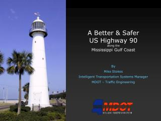 A Better & Safer US Highway 90 along the Mississippi Gulf Coast