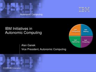 IBM Initiatives in  Autonomic Computing