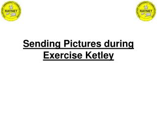 Sending Pictures during Exercise Ketley