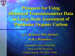 A.V. Mishonov, W.D. Gardner,  & M.J. Richardson Department of Oceanography,