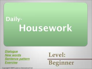 Daily- Housework