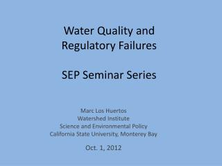 Water Quality and  Regulatory Failures SEP Seminar Series