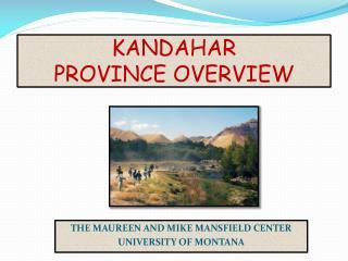 KANDAHAR PROVINCE OVERVIEW