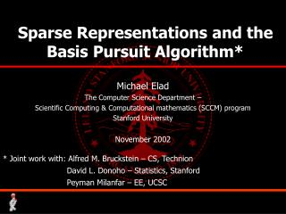 Sparse Representations and the Basis Pursuit Algorithm*