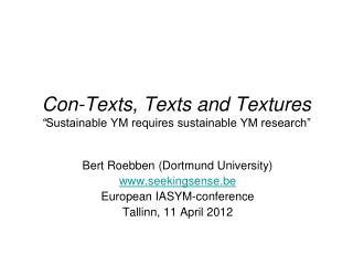 "Con-Texts, Texts and Textures  "" Sustainable YM requires sustainable YM research"""