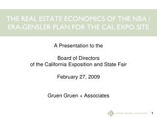 THE REAL ESTATE ECONOMICS OF THE NBA / ERA-GENSLER PLAN FOR THE CAL EXPO SITE