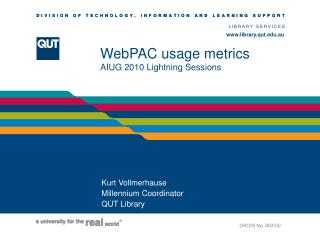 WebPAC  usage metrics  AIUG 2010 Lightning Sessions