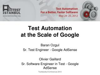 Test Automation  at the Scale of Google