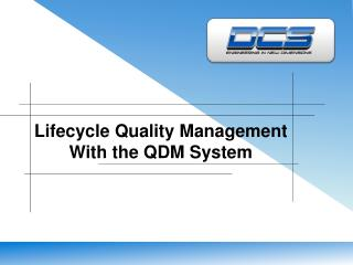 Lifecycle Quality  Management With the QDM System