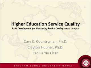 Higher Education Service  Quality Scale Development for Measuring Service Quality across Campus