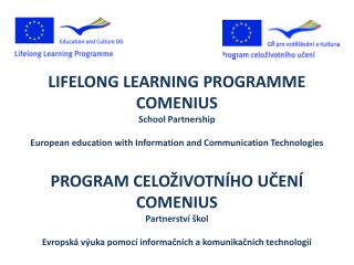 LIFELONG LEARNING PROGRAMME COMENIUS School Partnership