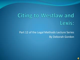 Citing to Westlaw and Lexis: