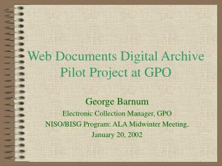 Web Documents Digital Archive Pilot Project at GPO