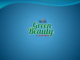 WELCOME TO GREEN BEAUTY FARMS