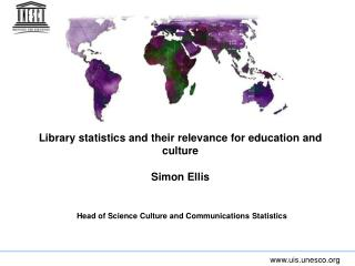Library statistics and their relevance for education and culture  Simon Ellis