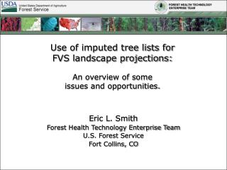 Eric L. Smith Forest Health Technology Enterprise Team U.S. Forest Service Fort Collins, CO