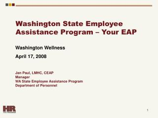 Washington Wellness April 17, 2008 Jan Paul, LMHC, CEAP