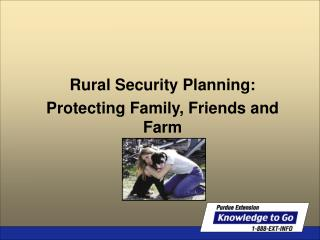 Rural Security Planning: Protecting Family, Friends and Farm