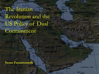 The Iranian Revolution and the US Policy of Dual Containment