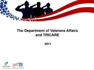 The Department of Veterans Affairs  and TRICARE 2011