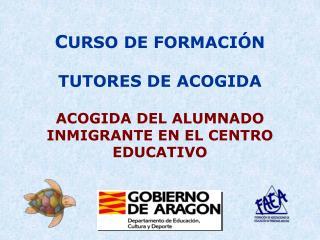 C URSO DE FORMACIÓN  TUTORES DE ACOGIDA  ACOGIDA DEL ALUMNADO INMIGRANTE EN EL CENTRO EDUCATIVO
