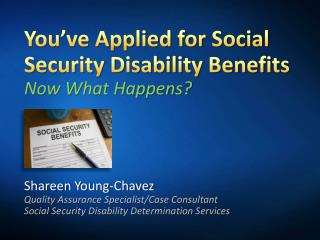 You've Applied for Social Security Disability Benefits Now What Happens?