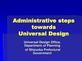 Administrative steps towards  Universal Design