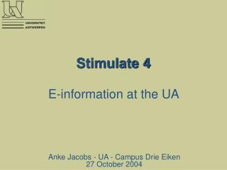 Stimulate 4 E-information at the UA